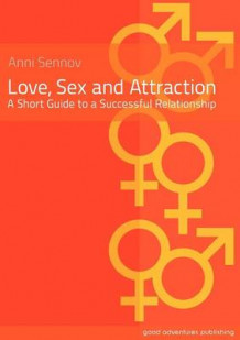 Love, Sex and Attraction av Anni Sennov (Heftet)