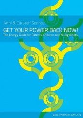 Get Your Power Back Now! av Anni Sennov og Carsten Sennov (Heftet)