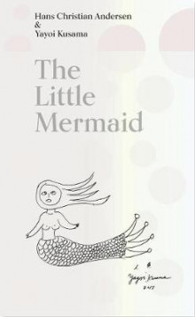The Little Mermaid av Hans Christian Andersen og Yayoi Kusama (Innbundet)