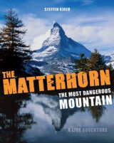 Omslag - The Matterhorn - The Most Dangerous Mountain