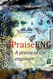 PraiseENG - A Praise of the Engineer av Dionigi Cristian Lentini (Heftet)