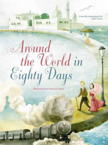 Around the World in 80 Days av Jules Verne og Francesca Rossi (Innbundet)