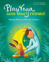 Omslag - Play Yoga: Good Night Friends: Bedtime Relaxing Poses for Children