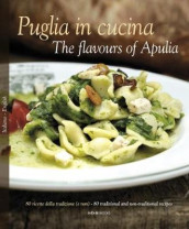 Puglia in Cucina: The Flavours of Apulia av William Dello Russo og Pietro Zito (Innbundet)
