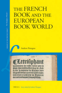 The French Book and the European Book World av Dr. Andrew Pettegree (Innbundet)