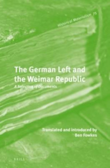 The German Left and the Weimar Republic av Ben Fowkes (Innbundet)