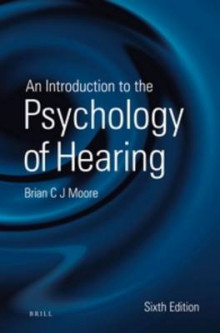 An Introduction to the Psychology of Hearing av Brian Moore (Heftet)