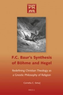 F. C. Baur's Synthesis of Bohme and Hegel av Corneliu C. Simut (Innbundet)
