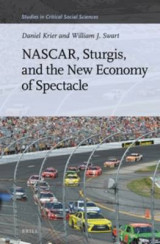 Omslag - NASCAR, Sturgis, and the New Economy of Spectacle