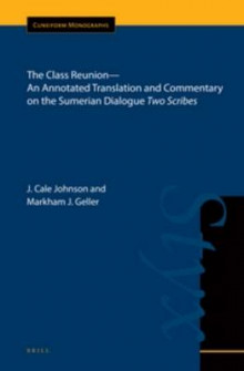 The Class Reunion-An Annotated Translation and Commentary on the Sumerian Dialogue <i>Two Scribes</i> av J. Cale Johnson og Markham J. Geller (Innbundet)