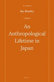 An Anthropological Lifetime in Japan av Joy Hendry (Innbundet)