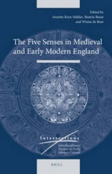 The Five Senses in Medieval and Early Modern England av Annette Kern-Stahler, Beatrix Busse og Wietse de Boer (Innbundet)