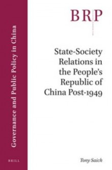 State-Society Relations in the People's Republic of China Post-1949 av Tony Saich (Heftet)