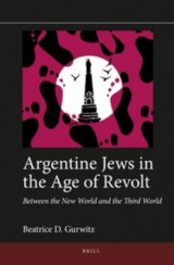 Omslag - Argentine Jews in the Age of Revolt