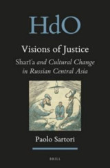 Omslag - Visions of Justice: Shari'a and Cultural Change in Russian Central Asia