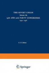 The Soviet Union between the 19th and 20th Party Congresses 1952-1956 av Lester Embree (Heftet)