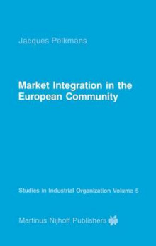 Market Integration in the European Community av Jacques Pelkmans (Heftet)