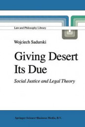 Giving Desert Its Due av Wojciech Sadurski (Innbundet)
