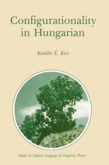 Configurationality in Hungarian av Katalin E. Kiss (Heftet)