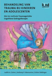 Behandeling Van Trauma Bij Kinderen En Adolescenten av Professor of Psychiatry Judith A Cohen, Esther Deblinger og Anthony P Mannarino (Heftet)
