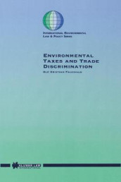 Environmental Taxes and Trade Discrimination av Ole Kristian Fauchald (Innbundet)