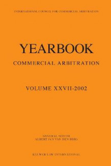 Yearbook Commercial Arbitration Volume XXVII - 2002 av Albert Jan van den Berg (Heftet)