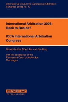 International Arbitration 2006: Back to Basics? av Albert Jan van den Berg (Heftet)