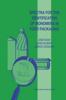 Spectra for the Identification of Monomers in Food Packaging av Jane Bush, John Gilbert og Xabier Goenaga (Heftet)