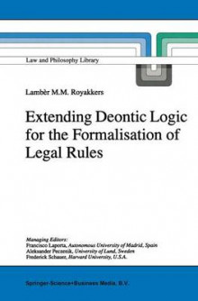 Extending Deontic Logic for the Formalisation of Legal Rules av Lamber Royakkers (Heftet)