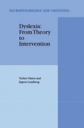 Dyslexia: From Theory to Intervention av Torleiv Hoien og I. Lundberg (Heftet)