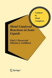 Metal Catalysed Reactions in Ionic Liquids av Paul J. Dyson og Tilmann J. Geldbach (Heftet)