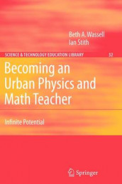 Becoming an Urban Physics and Math Teacher av Ian Stith og Beth A. Wassell (Heftet)