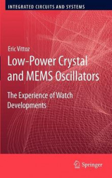 Low-Power Crystal and MEMS Oscillators av Eric A. Vittoz (Innbundet)