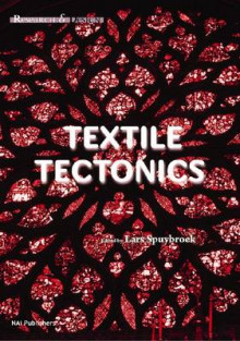 Textile Tectonics - Research and Design av Lars Spuybroek (Innbundet)