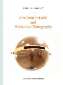 Aim Duelle Luski and Horizontal Photography av Ariella Azoulay (Heftet)
