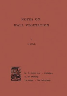 Notes on Wall Vegetation av S. Segal (Heftet)