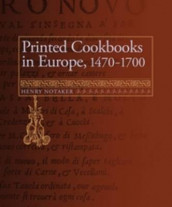 Printed Cookbooks in Europe, 1470-1700 av Henry Notaker (Innbundet)