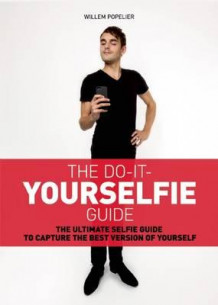 Do it yourselfie guide av Willem Propelier (Heftet)