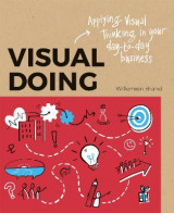 Omslag - Visual Doing: Applying Visual Thinking in your Day to Day Business