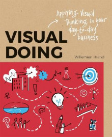 Visual Doing: Applying Visual Thinking in your Day to Day Business av Willemien Brand (Heftet)