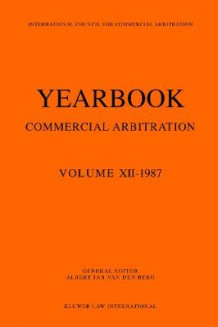 Yearbook Commercial Arbitration Volume XII - 1987 av Albert Jan van den Berg (Heftet)