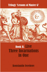 Omslag - Live Three Incarnations in One: Trilogy Lessons of Master G Book II
