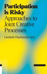 Omslag - Participation is Risky - Approaches to Joint Creative Processes