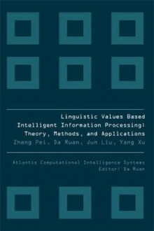 Linguistic Values-Based Intelligent Information Processing av Yang Xu, Zheng Pei, Da Ruan og Jun Liu (Innbundet)