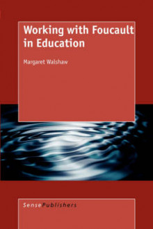 Working with Foucault in Education av Margaret Walshaw (Heftet)