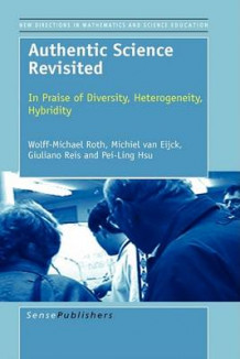 Authentic Science Revisited av Wolff-Michael Roth, Michiel van Eijck, Giuliano Reis og Pei-Ling Hsu (Innbundet)