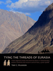 Tying the Threads of Eurasia av Toby C. Wilkinson (Heftet)