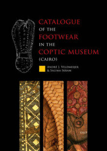 Catalogue of the footwear in the Coptic Museum (Cairo) av Andre J. Veldmeijer og Salima Ikram (Heftet)