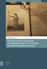 Omslag - The Discursive Construction of Southeast Asia in 19th Century Colonial-Capitalist Discourse