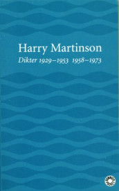 Dikter : 1929-1953, 1958-1973 av Harry Martinson (Heftet)